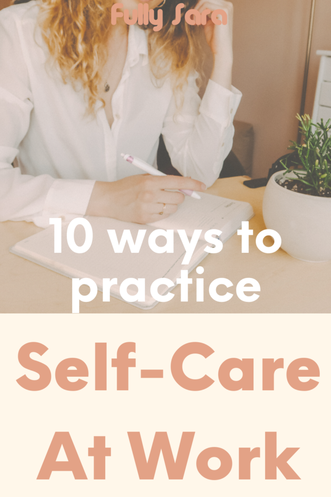 10 ways to practice self care at work